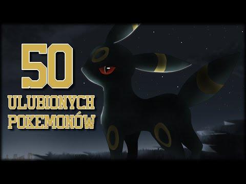 50 MOICH ULUBIONYCH POKEMONÓW