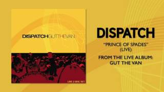 """Dispatch - """"Prince of Spades (Live)"""" (Official Audio)"""