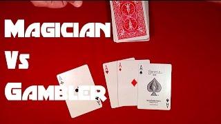 Magician vs Gambler Card Trick!