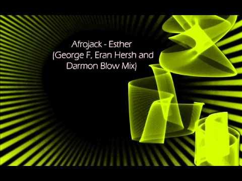 Afrojack - Esther (George F, Eran Hersh and Darmon Blow Mix)
