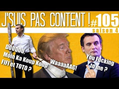 J'SUIS PAS CONTENT ! #105 : Philippot bashing, Trump VS Corée & Magouilles macronienne !