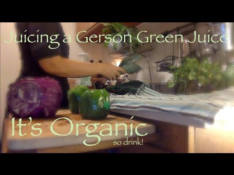 Juicing a Gerson Green Juice | It's Organic so drink! (E1)