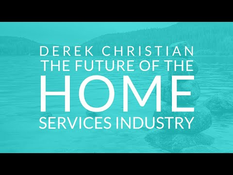 The Future of the Home Services Industry by Derek Christian