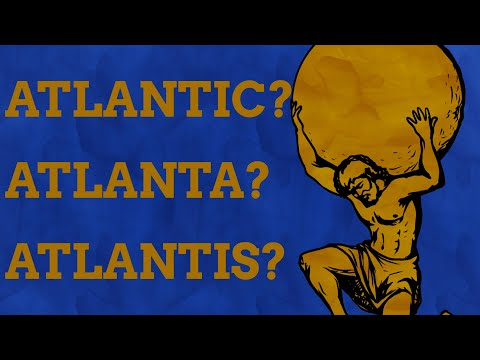 What Connects Atlanta, Atlantis & The Atlantic?
