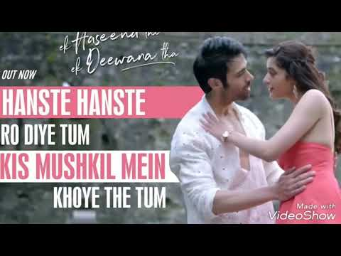 Haste Haste Ro Diye Tum Song - Subscribe New Chanell