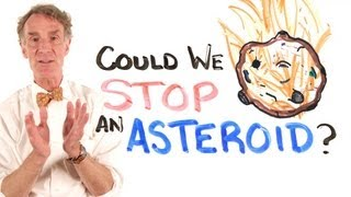 Repeat youtube video Could We Stop An Asteroid? Feat. Bill Nye
