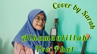 Download ALHAMDULILLAH - TOO PHAT Ft YASIN Ft DIAN SASTRO (COVER BY SARAH) Mp3