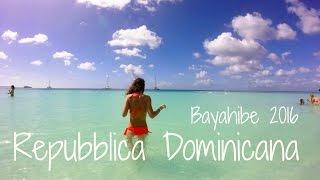BAYAHIBE 2016 | REPUBBLICA DOMINICANA | Be Live Canoa Veratour |GoPro