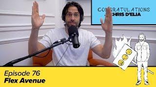 Congratulations Podcast w/ Chris D'Elia | EP76 - Flex Avenue