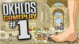 Okhlos Gameplay - Ep 1 - REKT!  (Let