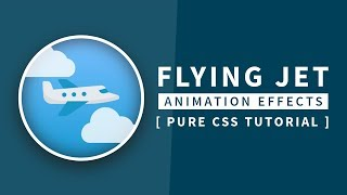 Flying Jet Animation Effect | Html CSS Tutorial