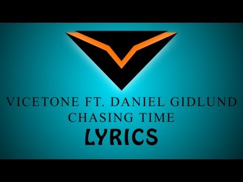 [LYRICS] Vicetone Ft. Daniel Gidlund - Chasing Time