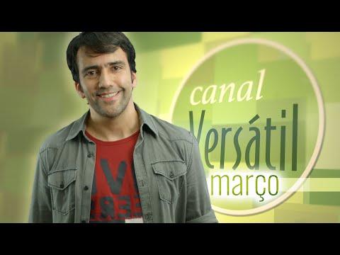 Canal Versátil - Março/2016