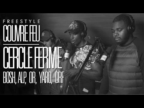Youtube: CERCLE FERMÉ (Bosh, ALP, OR, Yaro & DRF) – Freestyle COUVRE FEU sur OKLM Radio