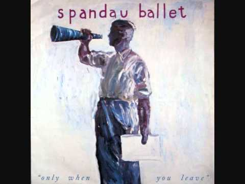 Spandau Ballet - Only When You Leave Me