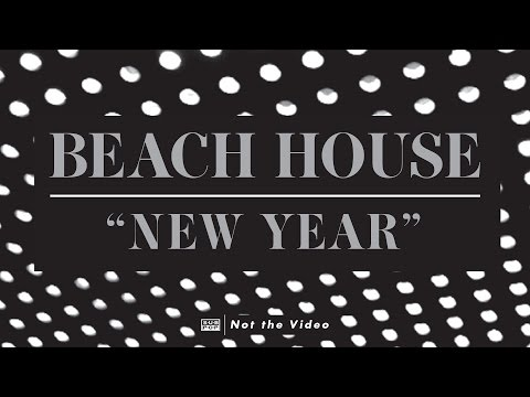 Beach House - New Year