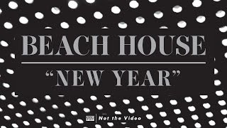 Beach House - New Year