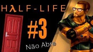 Half-Life - Porta Problemática - Ep.3
