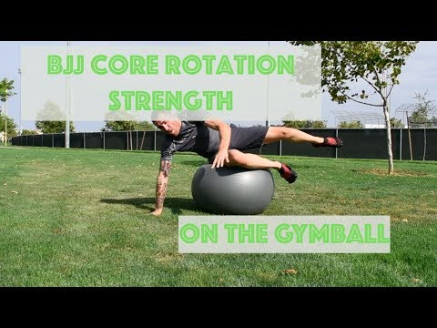 BJJ Core Rotational Strength: 6 Stability Ball Exercises (2018)