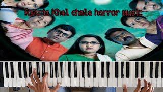 Ratris Khel chale serial horror theem cover version