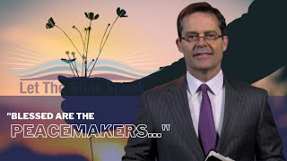 Let the Bible Speak | Blessed are the Peacemakers | Brett Hickey