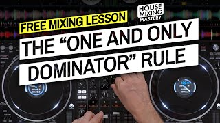 Use The One And Only Dominator Rule For Better DJ Mixes [Free DJ Tutorial]