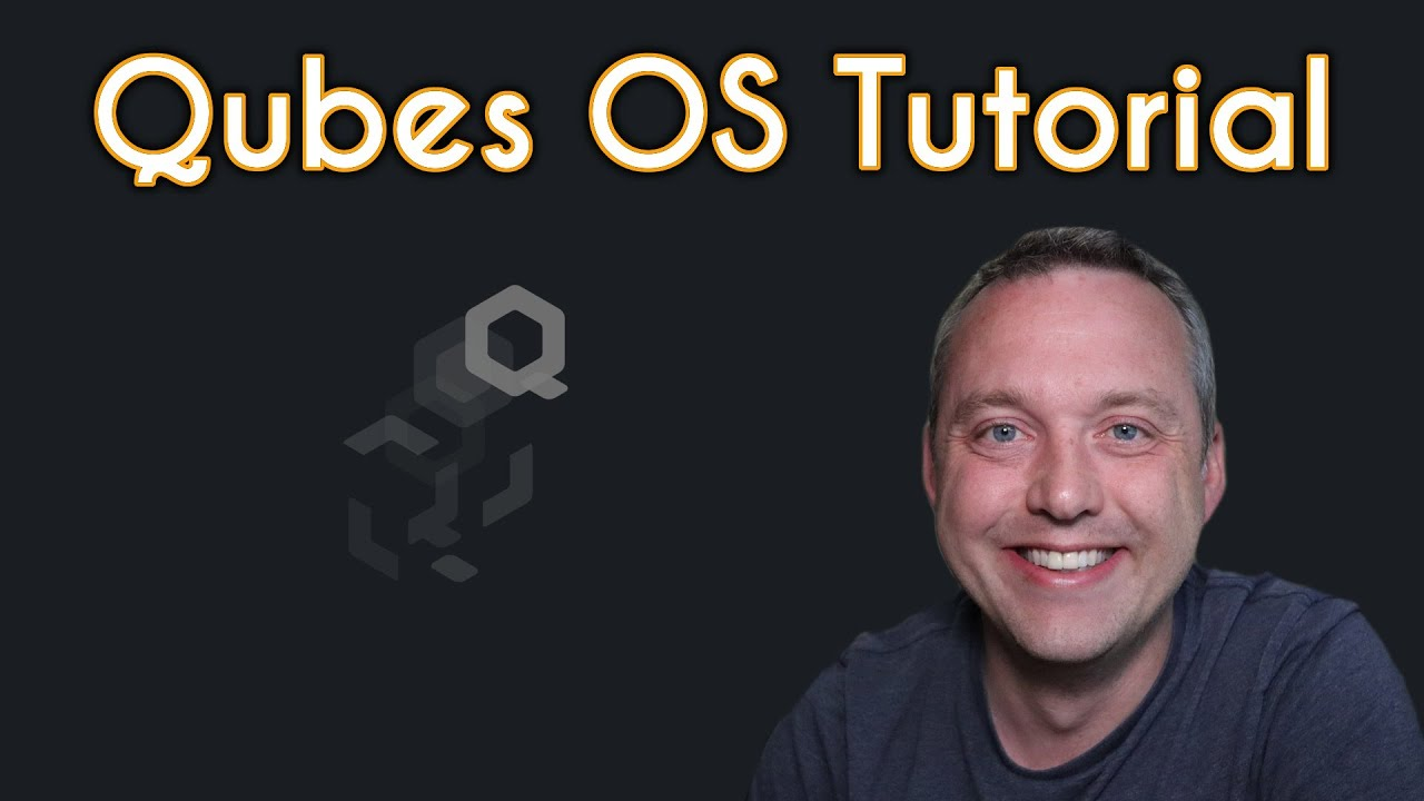 Qubes OS Tutorial | Install, Config, and Introduction