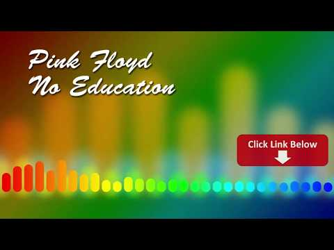 Pink Floyd - No Education - MP3 DIRECT DOWNLOAD LINK