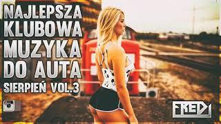 Download lagu Fredi NAJLEPSZA KLUBOWA MUZYKA DO AUTA Vol 3 SIERPIEŃ 2019 MP3
