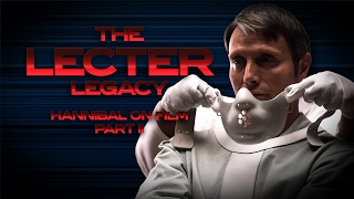The Lecter Legacy: Hannibal On Film - Part II