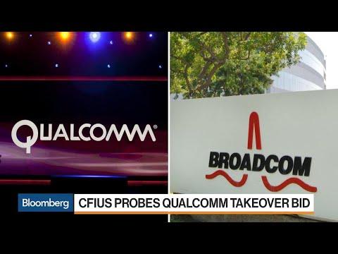 CFIUS Probes Qualcomm Takeover Bid