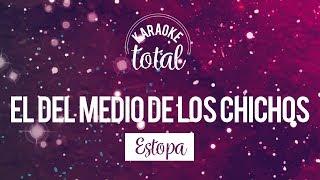 El del medio de los Chichos - Estopa - Karaoke sin coros