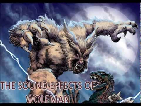 Sound Effects  Wolfman Legendary Wolfman