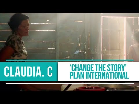 Claudia. C   'Change The Story'  Plan International Commercial