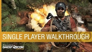 Tom Clancy's Ghost Recon Wildlands Gameplay: Single Player Walkthrough (Feat. 3 AI Teammates)