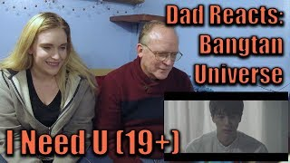 Dad Reacts to the Bangtan Universe: I Need U