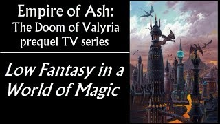 Empire of Ash: Low Fantasy in a World of Magic (Doom of Valyria, Game of Thrones prequel)