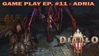 Game Play Diablo 3 Ep  11 - Adria