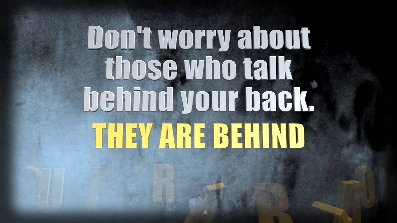 Quote Of The Day When People Talk Behind Your Back Youtube
