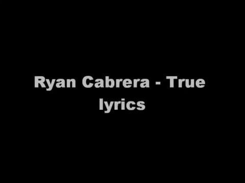 Ryan Cabrera   True lyrics