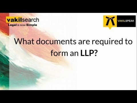 LLP Registration: What Documents are required to form an LLP?