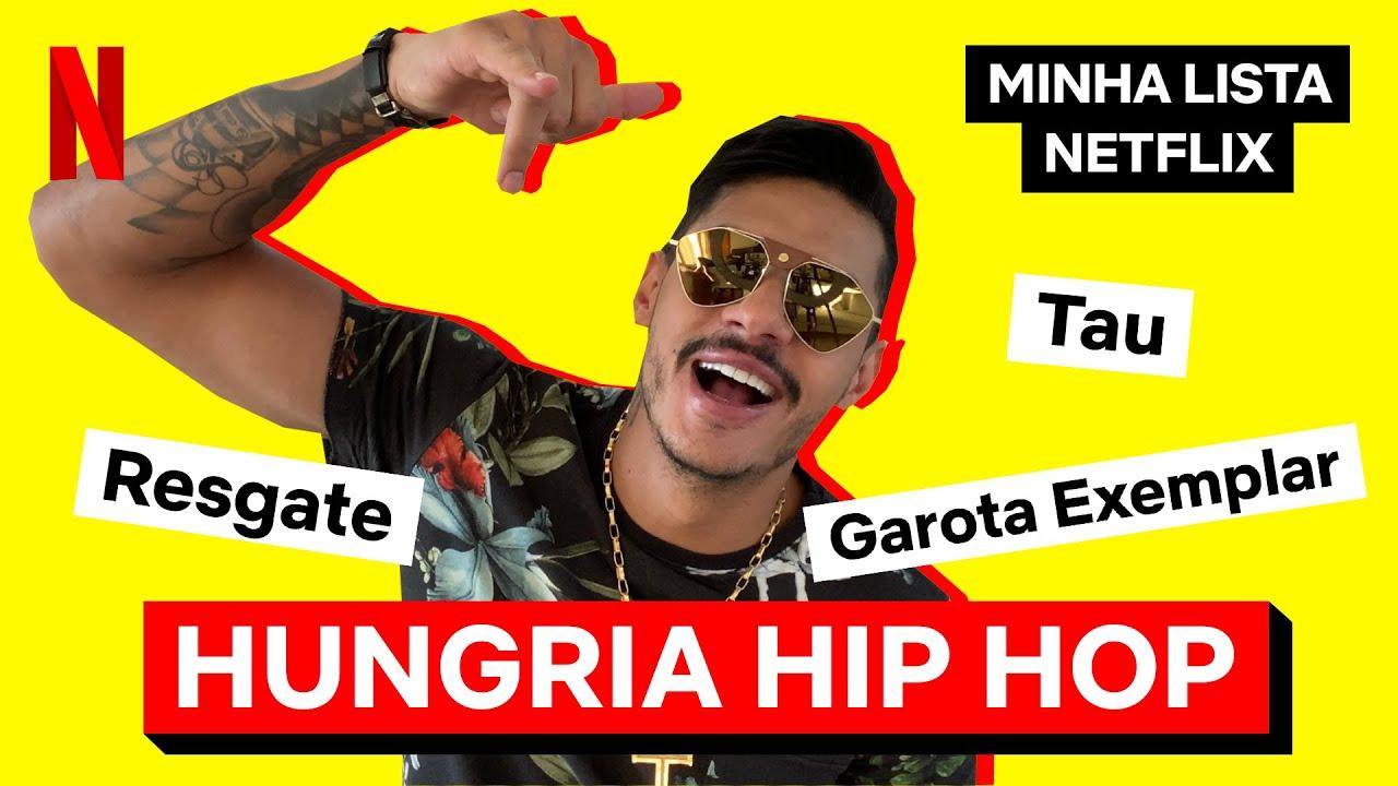 Minha Lista Netflix com Hungria Hip Hop | Netflix Brasil