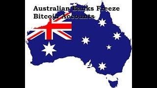 Australian Banks Freeze Bitcoin Accounts