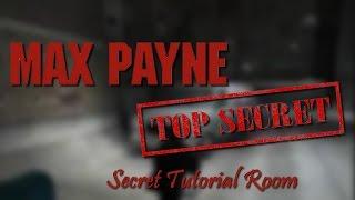 MAX PAYNE • Secret Tutorial Room