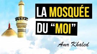 """La mosquée du """"Moi"""" - """"Un sourire d"""