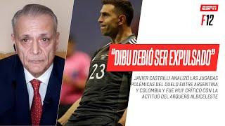 """""""#MARTÍNEZ TUVO QUE HABER SIDO EXPULSADO"""": ¡#Castrilli y las polémicas de #Argentina vs. #Colombia!"""