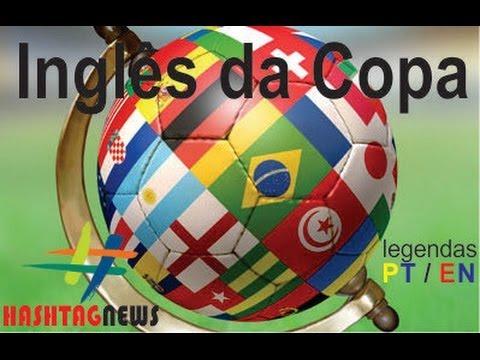 HASHTAG NEWS Inglês da Copa - Legenda (PT-EN)