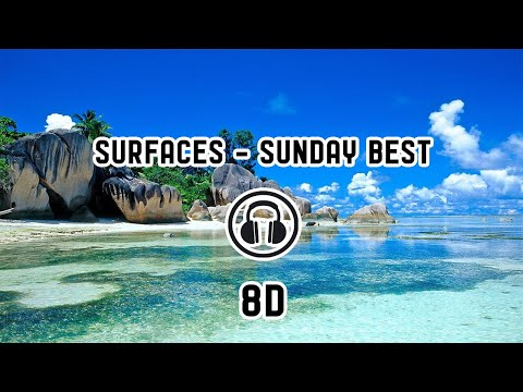 Surfaces - Sunday Best ( 8D Audio )