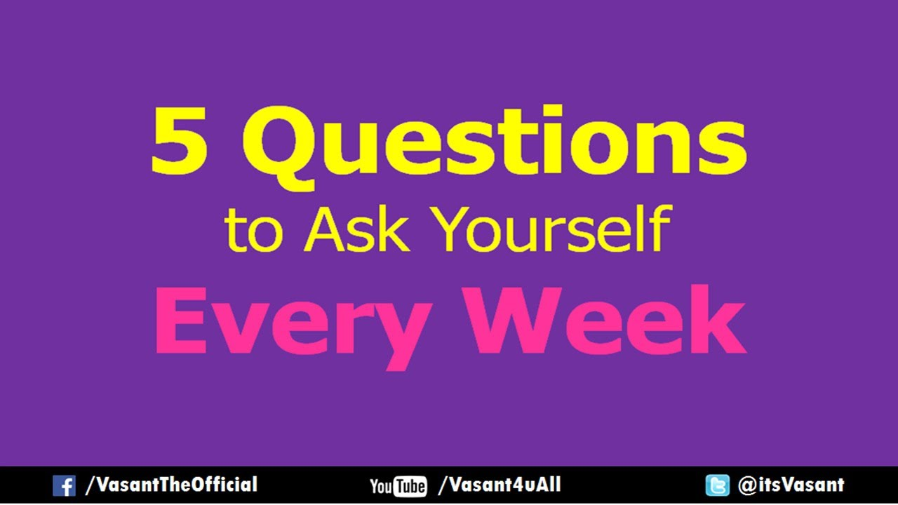 questions to ask yourself every week hindi vasant chauhan 5 questions to ask yourself every week hindi vasant chauhan