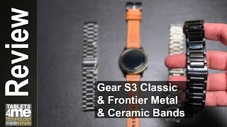 Samsung Gear S3 Classic & Frontier: Metal or Ceramic Bands You Decide!